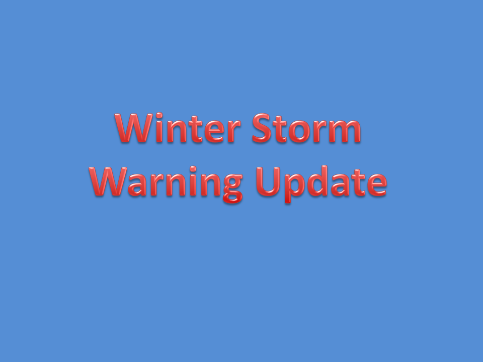 Winter Storm Warning Update