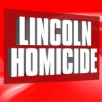 Homicide Victim Identified as 31-Year Old Lincoln Man