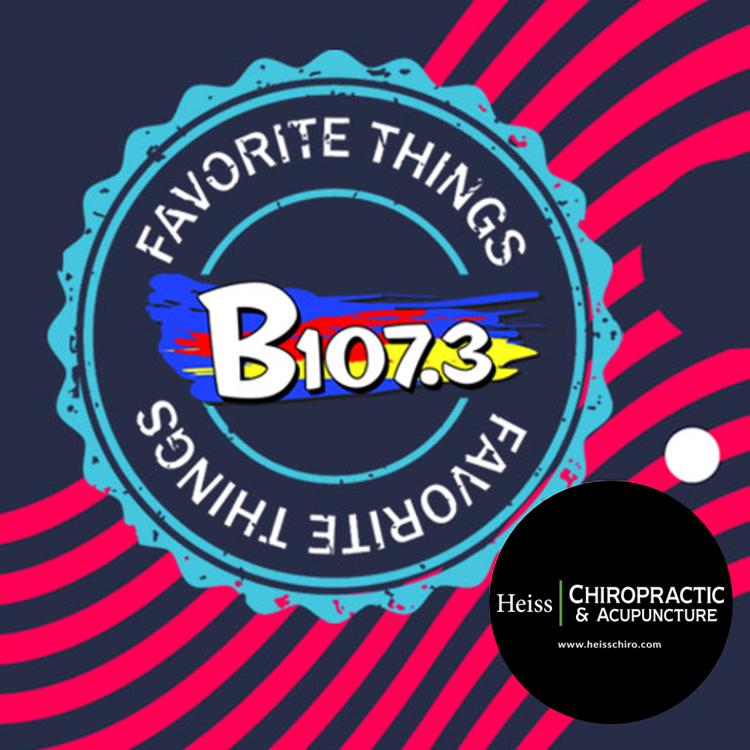 B107.3's Favorite Things – Heiss Chiropractic