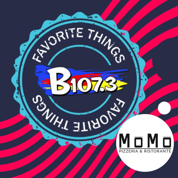 B107.3's Favorite Things – MōMō Pizzeria & Ristorante
