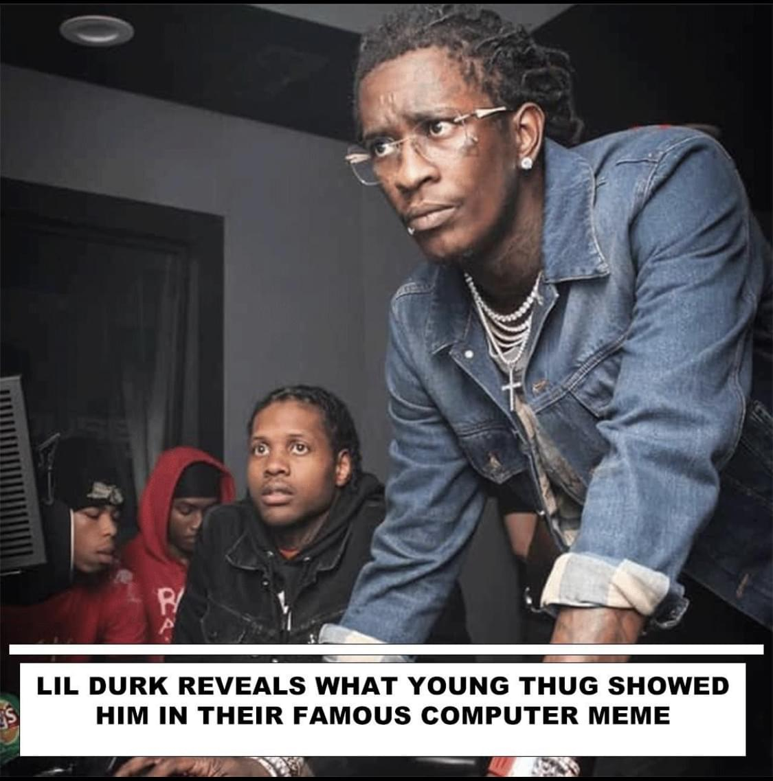 What Young Thug Was Really Showing Lil Durk On Iconic Meme