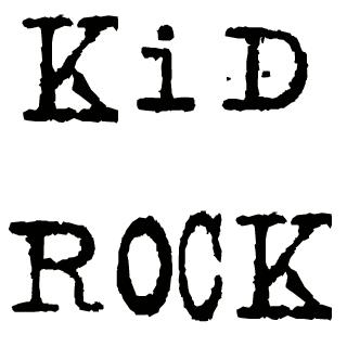 Kid Rock?  Really??