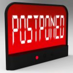 Postponed…the new common word this summer