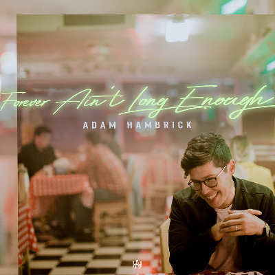 Adam Hambrick Forever_Ain't_Long_Enough