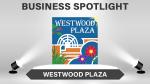 Business Spotlight – Westwood Plaza