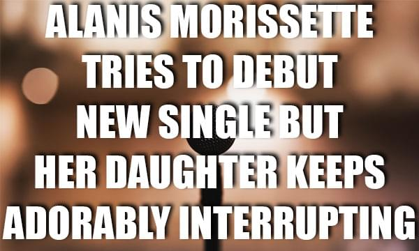 Alanis Morissette Tries to Debut New Song But Her Daughter Keeps Adorably Interrupting