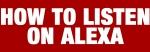 How To Listen On Alexa!