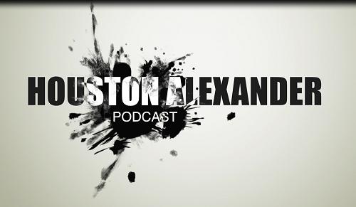 Houston Alexander Podcast #8