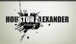 Houston Alexander Podcast #10