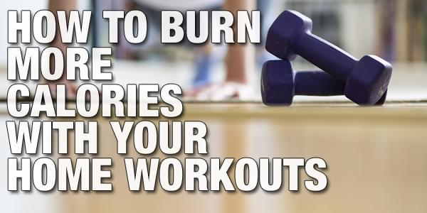 Trainers' Advice for Burning More Calories at Home