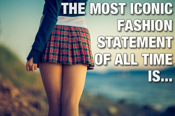The Most Iconic Fashion Statement Of All Time Is….