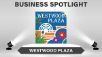 Business Spotlight – Westwood Plaza