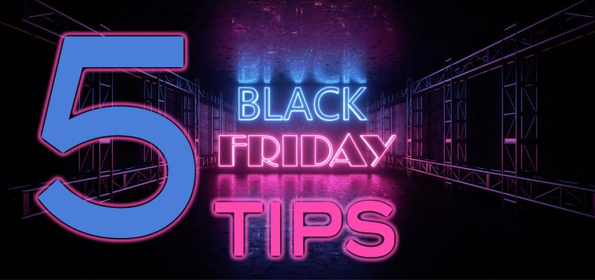 5 Tips For Black Friday Shopping
