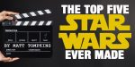 The Top 5 Star Wars To Watch