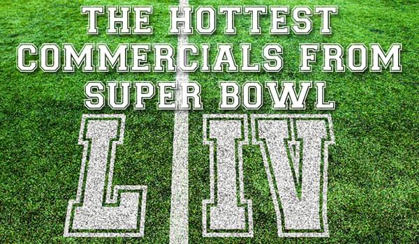 The Hottest 2020 Super Bowl Commercials