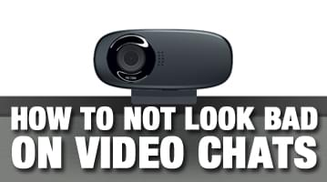 How to Look Good On Video Chats