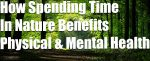 How Spending Time In Nature Boosts Physical & Mental Health