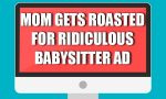 Mom Gets Roasted Over Ridiculous Ad For Babysitter