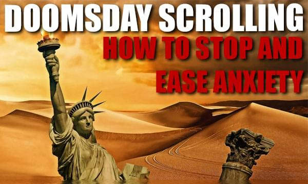 How To Stop Doomscrolling & Ease Anxiety