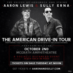 Aaron Lewis & Sully Erna 9pm Show NEARLY Sold Out!