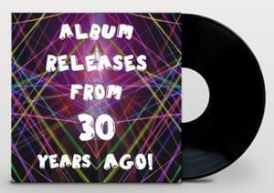 Album Releases from 30 Years Ago copysml