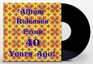 Album Releases from 40 Years Ago smlcopy