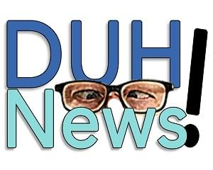 DUH NEWS – 1/21/20