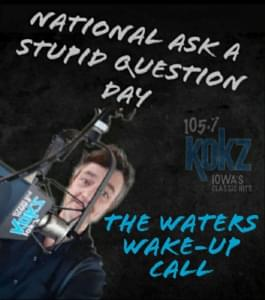 It's National Ask A Stupid Question Day!