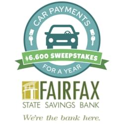Car Payments for A Year Sweepstakes presented by Fairfax State Savings Bank!