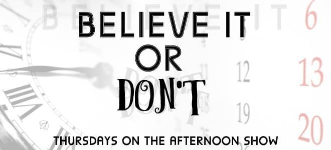 Believe It or DON'T