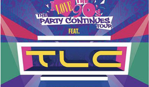 TLC To Headline I Love The 90s Tour
