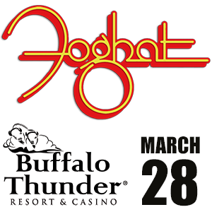 Listen For Your Chance To Win a FOGHAT VIP Experience at Buffalo Thunder!