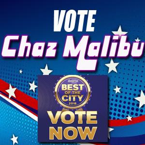 Vote for Chaz Malibu!