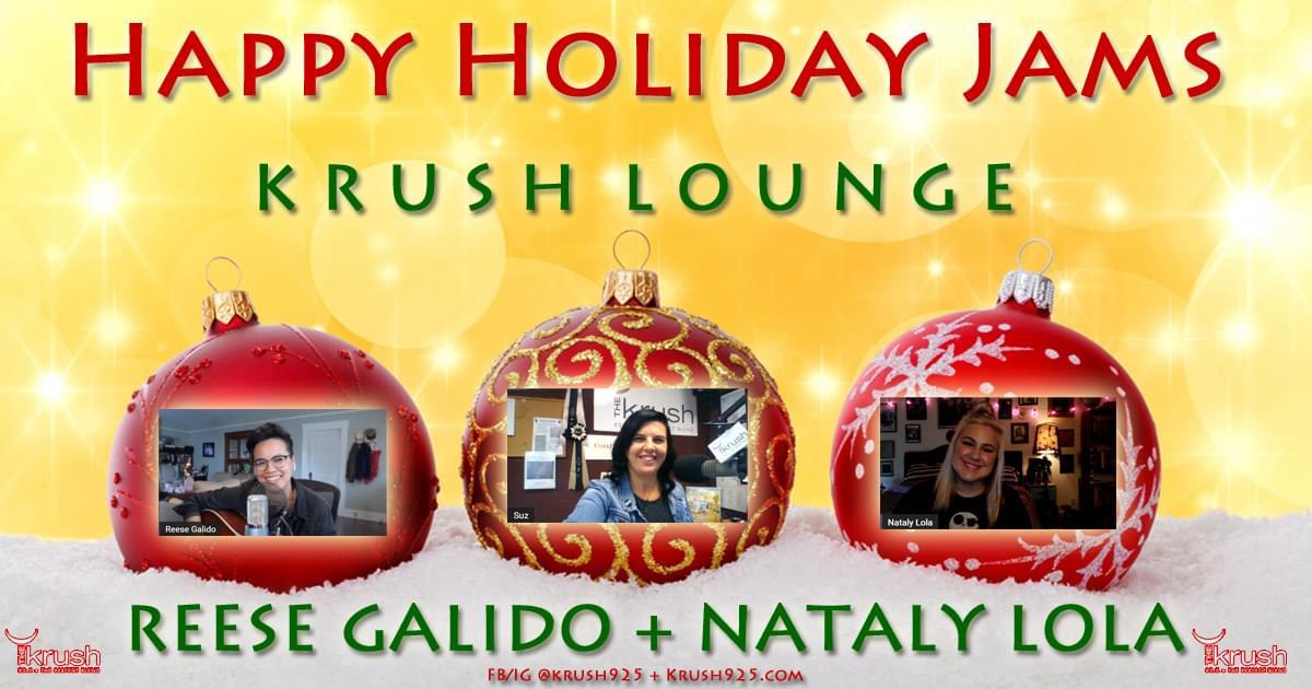 Krush Lounge Holiday Jams with Reese Galido & Nataly Lola 12/10/20