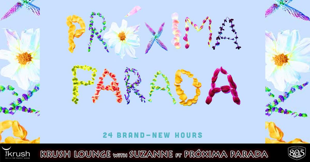 Krush Lounge Próxima Parada 24 Brand-New Hours Single & Album Preview 4/2/21