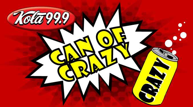 KOLA Can of Crazy-best of week of 3.26.20