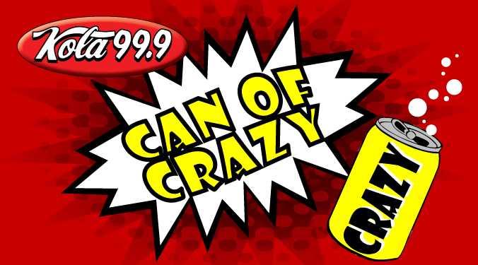KOLA Can of Crazy-best of week of 2.24.2020