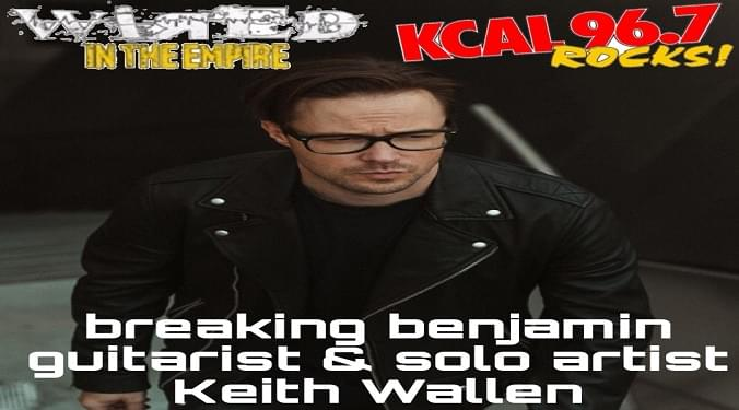 (LISTEN) Breaking Benjamin guitarist &  Solo Arist Keith Wallen talks to Mike Z-Wired In The Empire