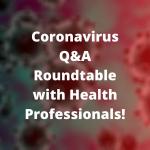 Coronavirus Q&A Roundtable