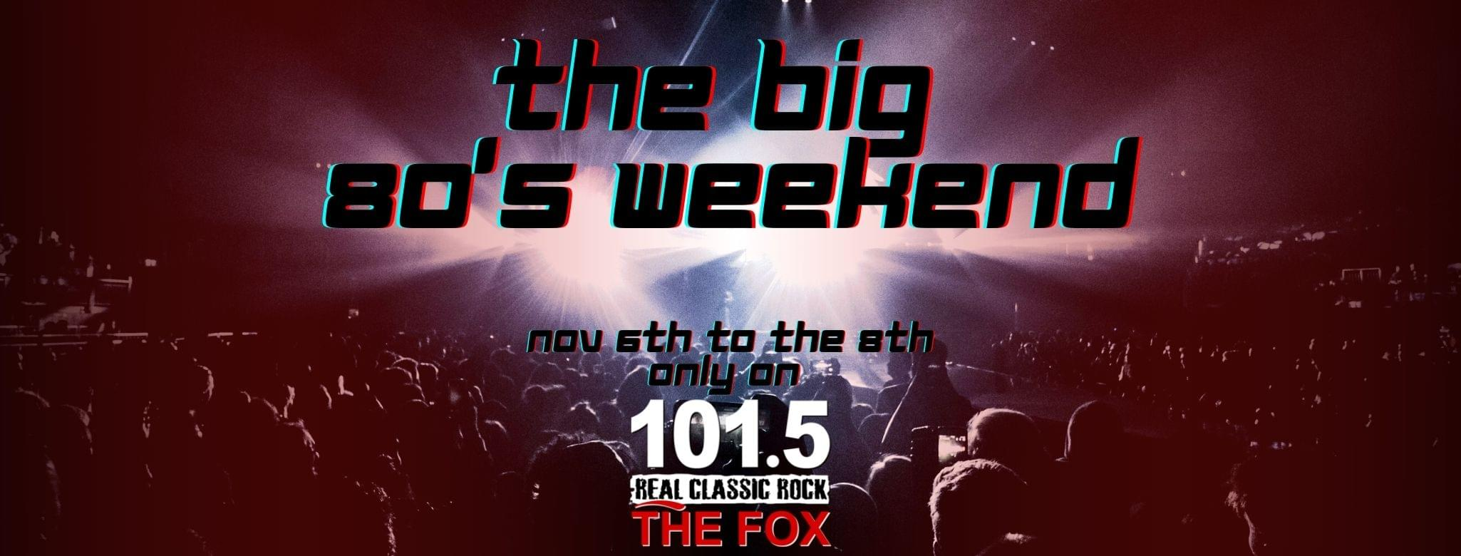 The Big 80s Weekend!