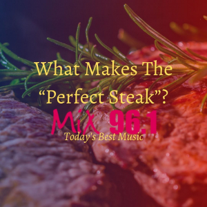 "What Makes The ""Perfect Steak""?"