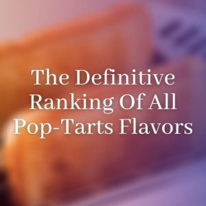 The Definitive Ranking Of All Pop-Tarts Flavors