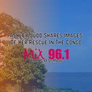 Ashley Judd Shares Images Of Her Rescue In The Congo