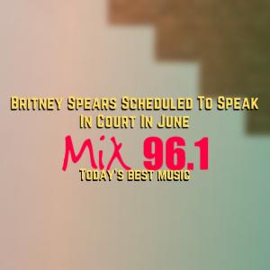 Britney Spears Scheduled To Speak In Court In June
