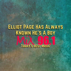Elliot Page Has Always Known He's A Boy