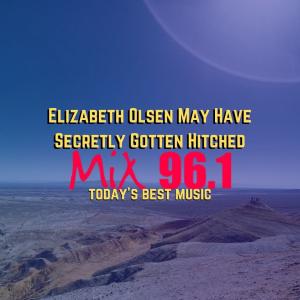 Elizabeth Olsen May Have Secretly Gotten Hitched