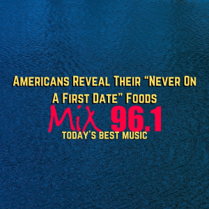"""Americans Reveal Their """"Never On A First Date"""" Foods"""