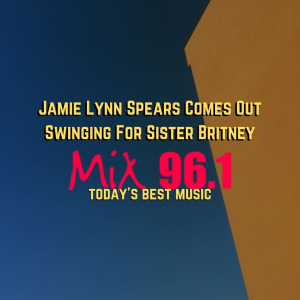 Jamie Lynn Spears Comes Out Swinging For Sister Britney