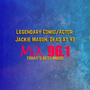 Legendary Comic/Actor Jackie Mason, Dead At 93
