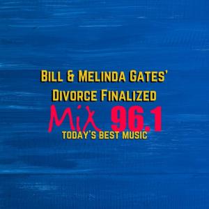 Bill & Melinda Gates' Divorce Finalized